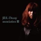 JiLL-Decoy association : ジルデコ III