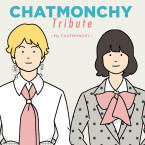 CHATMONCHY Tribute_仮JK