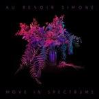 Au Revoir Simone  :  Move In SpectrumsRe