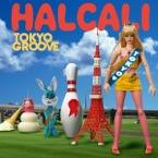 HALCALI:Tokyo GrooveRe