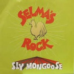 SLY MONGOOSE : SELMA's Rock