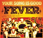 Your Song Is Good : FeverRe
