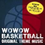 wowow NBA 15-16シーズン オリジナルテーマソング